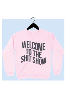 Welcome to the Show Sweatshirt