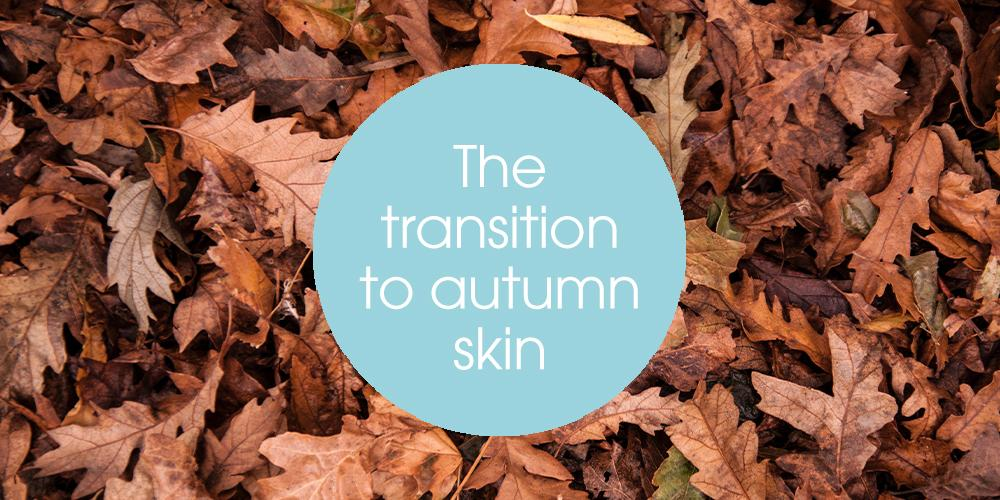 The transition to autumn skin