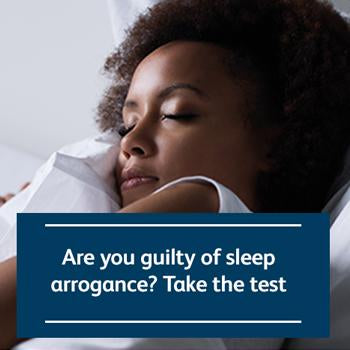 Are you guilty of sleep arrogance? Take the test