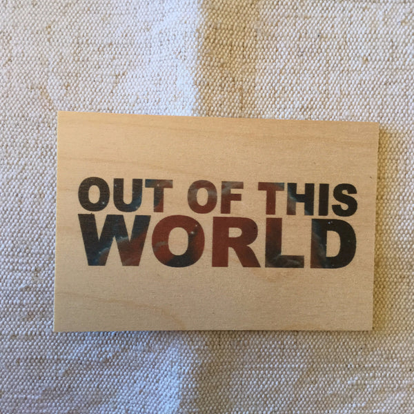 "Timbergram ""Out Of This World"" Wooden Postcard"