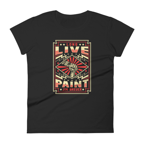 Long Live Paint - Women's Fit