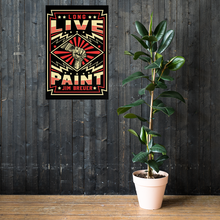 Load image into Gallery viewer, Long Live Paint - Poster