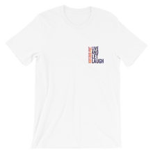 Load image into Gallery viewer, Live And Let Laugh - T-Shirt