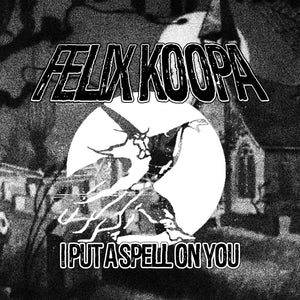 Felix Koopa - I Put a Spell on You
