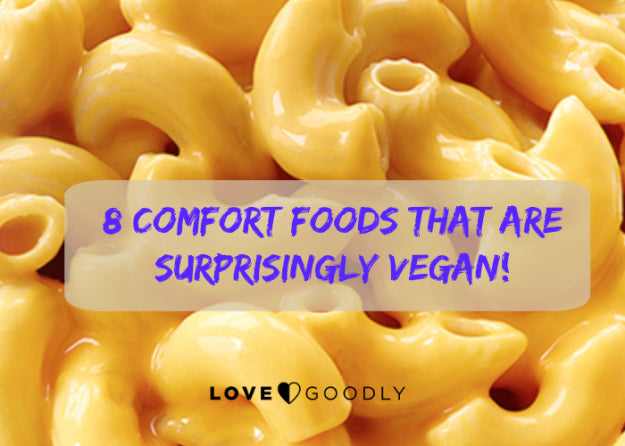 8 Comfort Foods That Are Surprisingly Vegan!