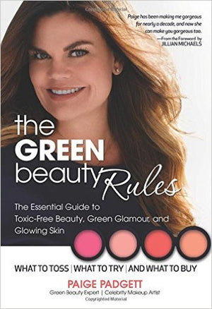 The Green Beauty Rules by Paige Padgett