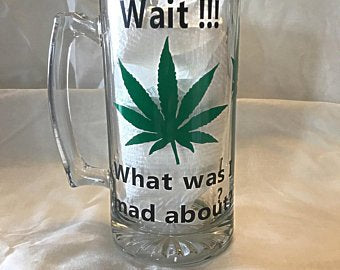 Wait!! What was I mad about beer stein - Marijuana Beer stein - Burlesque China - 420 Fun
