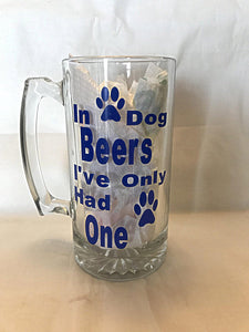 In Dog Beers I've only had one beer stein
