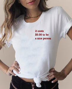 It Costs $0.00 To Be A Nice Person Tee-Tee-The Poetic Soul