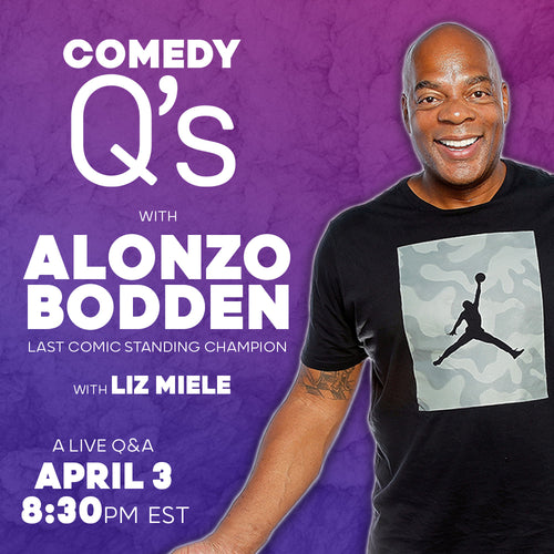 Live Comedy Q's with Alonzo Bodden | Friday, April 3 - 8:30PM EST | 5:30PM PST