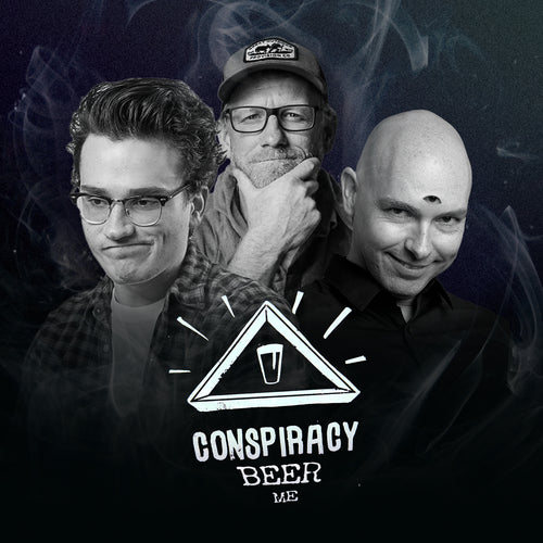 Podcast Live Stream: Conspiracy Beer Me | Sunday, February 21 - 8:00 PM EST / 5:00 PM PST