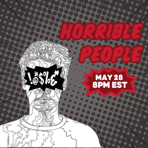 FREE LIVE Storytelling Show: Horrible People | Thursday, May 28 - 8PM ET / 5PM PT