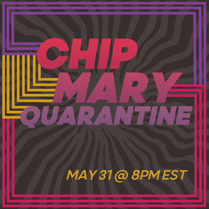 FREE Live Talk Show: Chip Mary Quarantine | Sunday, May 31 - 8PM ET / 5PM PT