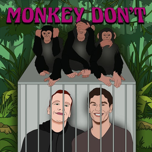 Podcast Live Stream: Monkey Don't | Wednesday, February 3 - 8:00 PM EST / 5:00 PM PST
