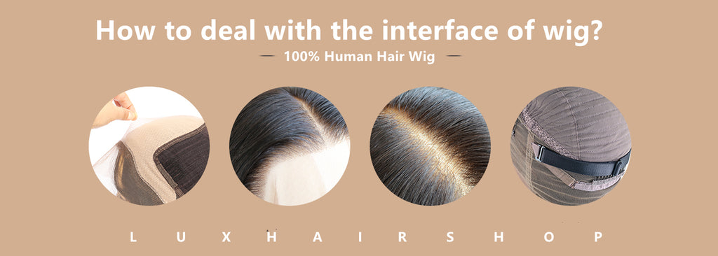 How to deal with the interface of wig?