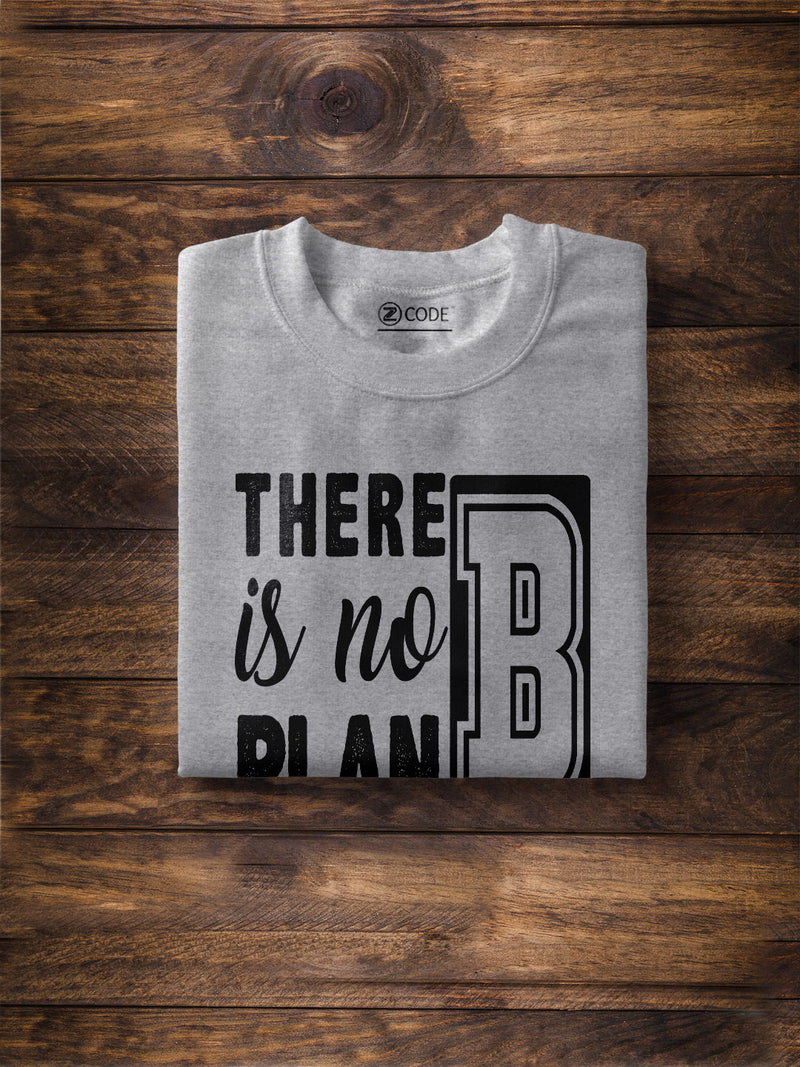 There Is No B Plan Print Men Ash Color T-shirt