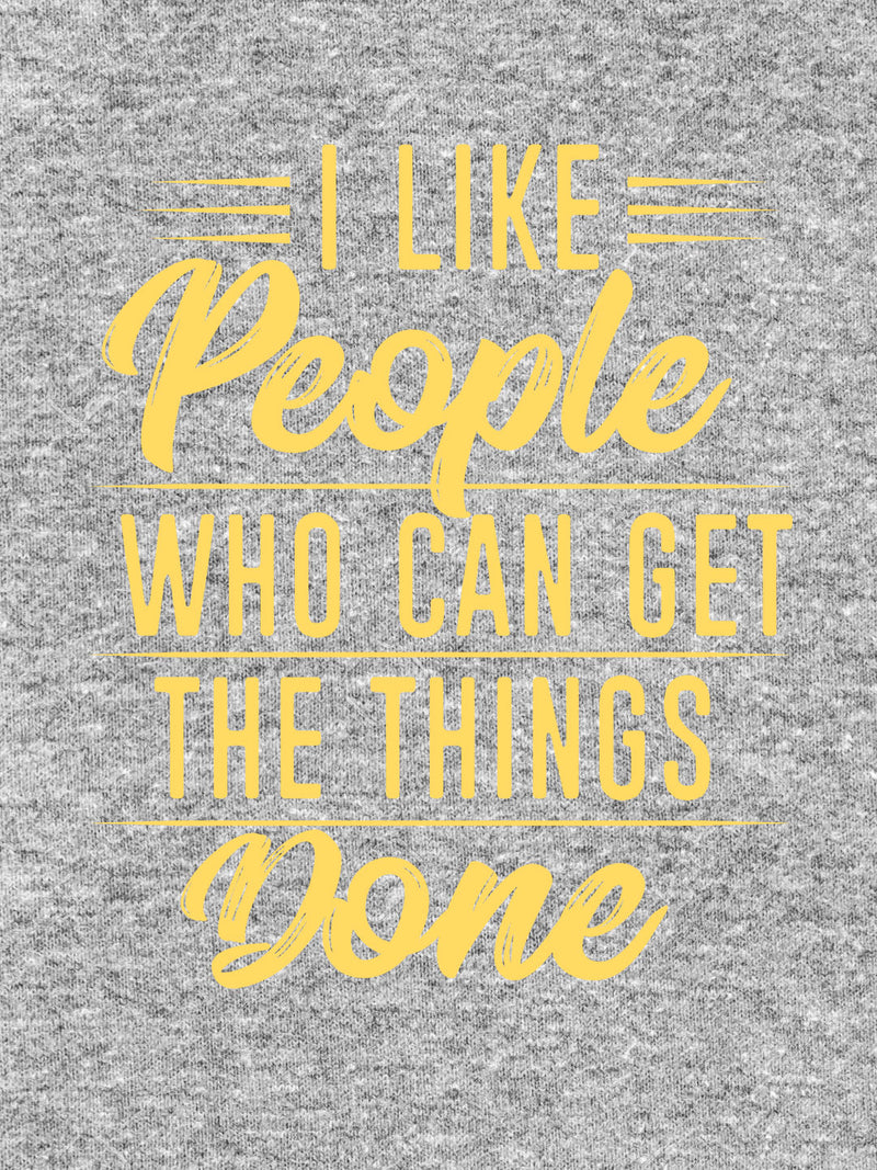 I Like People Who Can Get The Things Done Print Men Ash Color T-shirt