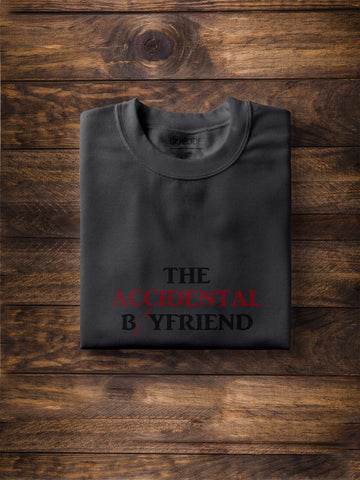 The Accidental Boyfriend Print Men Ash Color T-shirt