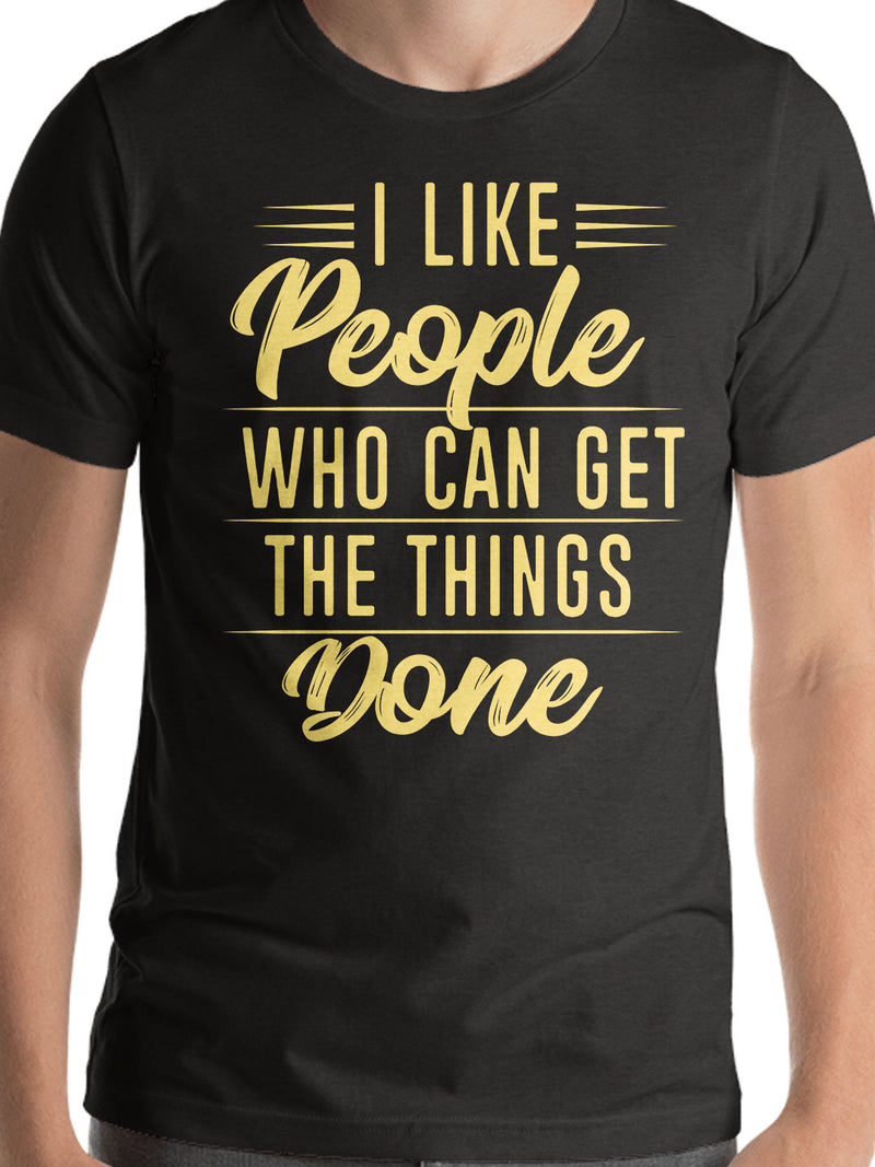 I Like People Who Can Get The Things Done Print Men Black T-shirt