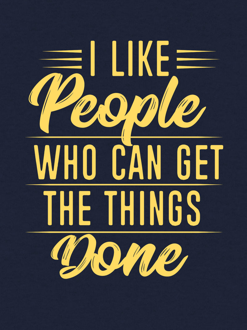 I Like People Who Can Get The Things Done Print Men Navy Blue T-shirt