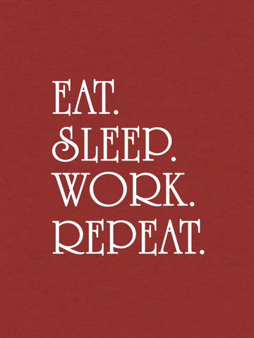 Eat, Sleep, Work, Repeat Print Men Ash Color T-shirt