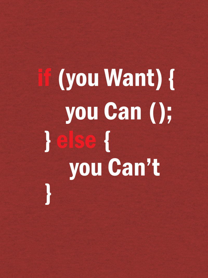 If You Want You Can, Else You Can't Print Men Red T-shirt