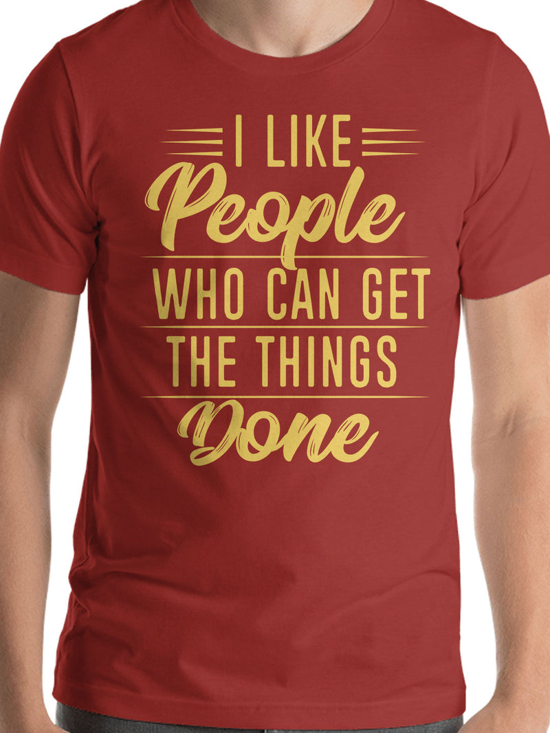 I Like People Who Can Get The Things Done Print Men Red T-shirt