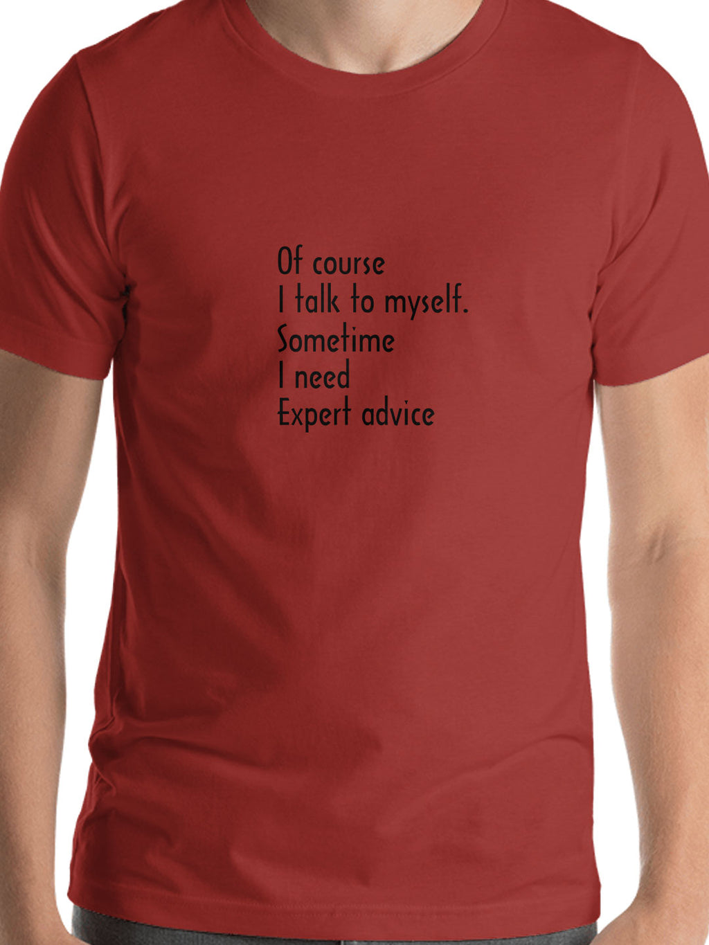 Of Course I Talk To Myself, Sometime I need Expert Advice Print Men Red T-shirt