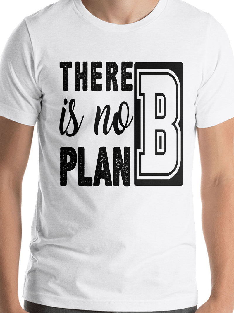 There Is No B Plan Print Men White T-shirt