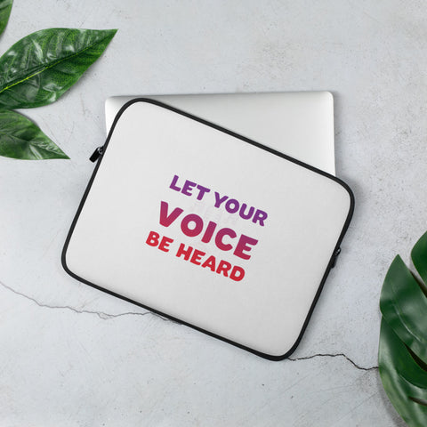 'Let Your Voice Be Heard' Laptop Sleeve