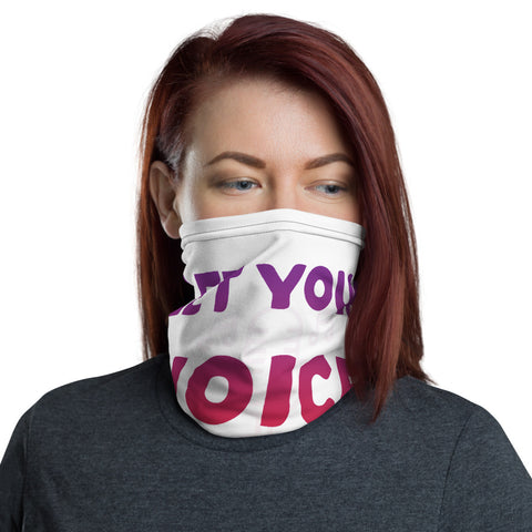 'Let Your Voice Be Heard' Neck Gaiter