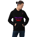 'Sing Along With My Vibezzz' Unisex Hoodie