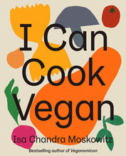 Load image into Gallery viewer, I Can Cook Vegan by Isa Chandra Moskowitz Vegan Cookery Recipe Book