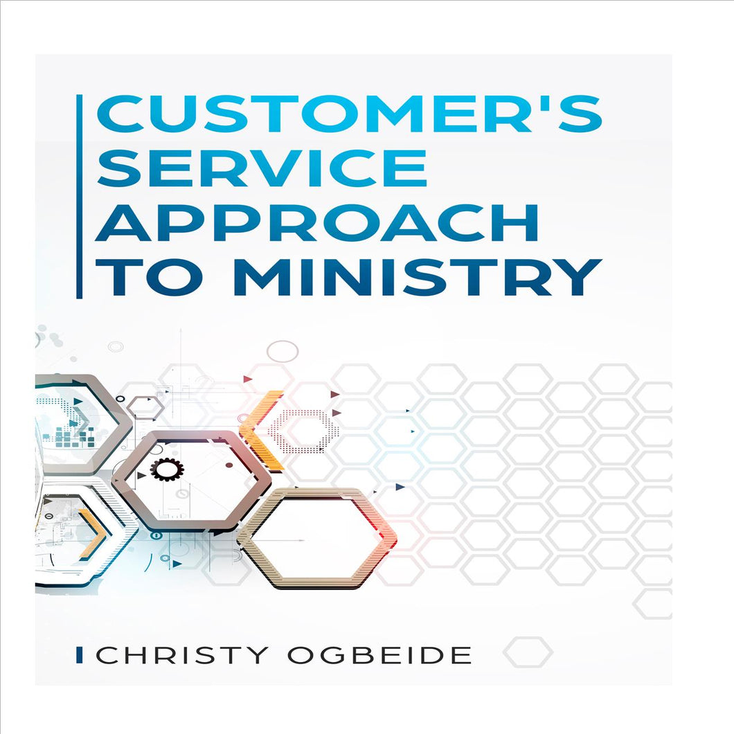 Customer's Service Approach To Ministry