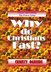 Why Do Christian Fast?