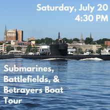 Load image into Gallery viewer, Submarines, Battlefields, and Betrayers Boat Tour (Saturday, July 20)