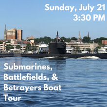 Load image into Gallery viewer, Submarines, Battlefields, and Betrayers Boat Tour (Sunday, July 21)
