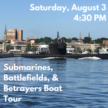 Load image into Gallery viewer, Submarines, Battlefields, and Betrayers Boat Tour (Saturday, August 3)