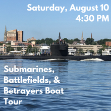 Load image into Gallery viewer, Submarines, Battlefields, and Betrayers Boat Tour (Saturday, August 10)