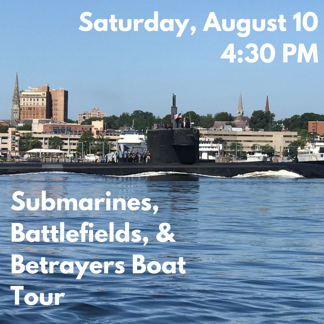 Submarines, Battlefields, and Betrayers Boat Tour (Saturday, August 10)