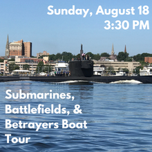 Load image into Gallery viewer, Submarines, Battlefields, and Betrayers Boat Tour (Sunday, August 18)