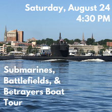 Load image into Gallery viewer, Submarines, Battlefields, and Betrayers Boat Tour (Saturday, August 24)