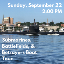 Load image into Gallery viewer, Submarines, Battlefields, and Betrayers Boat Tour (Sunday, September 22)