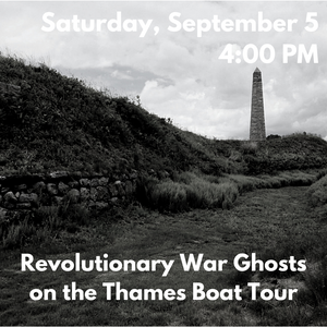 SOLD OUT: Revolutionary War Ghosts on the Thames Boat Tour (Saturday, September 5th at 4:00 PM)
