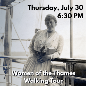 Suffragettes, Puppeteers, & Patriots: Women of the Thames Walking Tour (Thursday, July 30 at 6:30 PM)