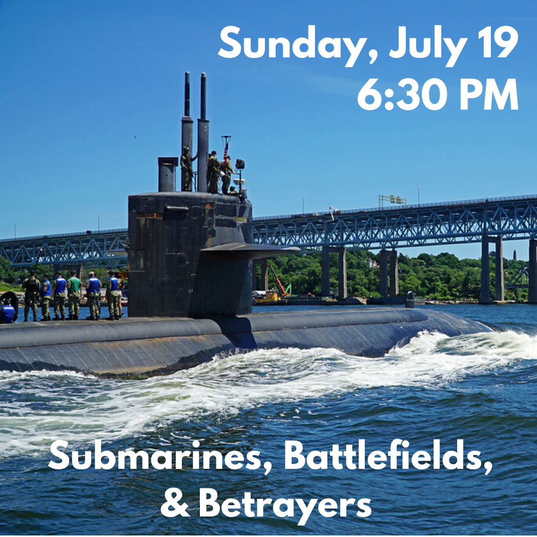 Submarines, Battlefields, and Betrayers Boat Tour (Sunday, July 19 at 6:30 PM)