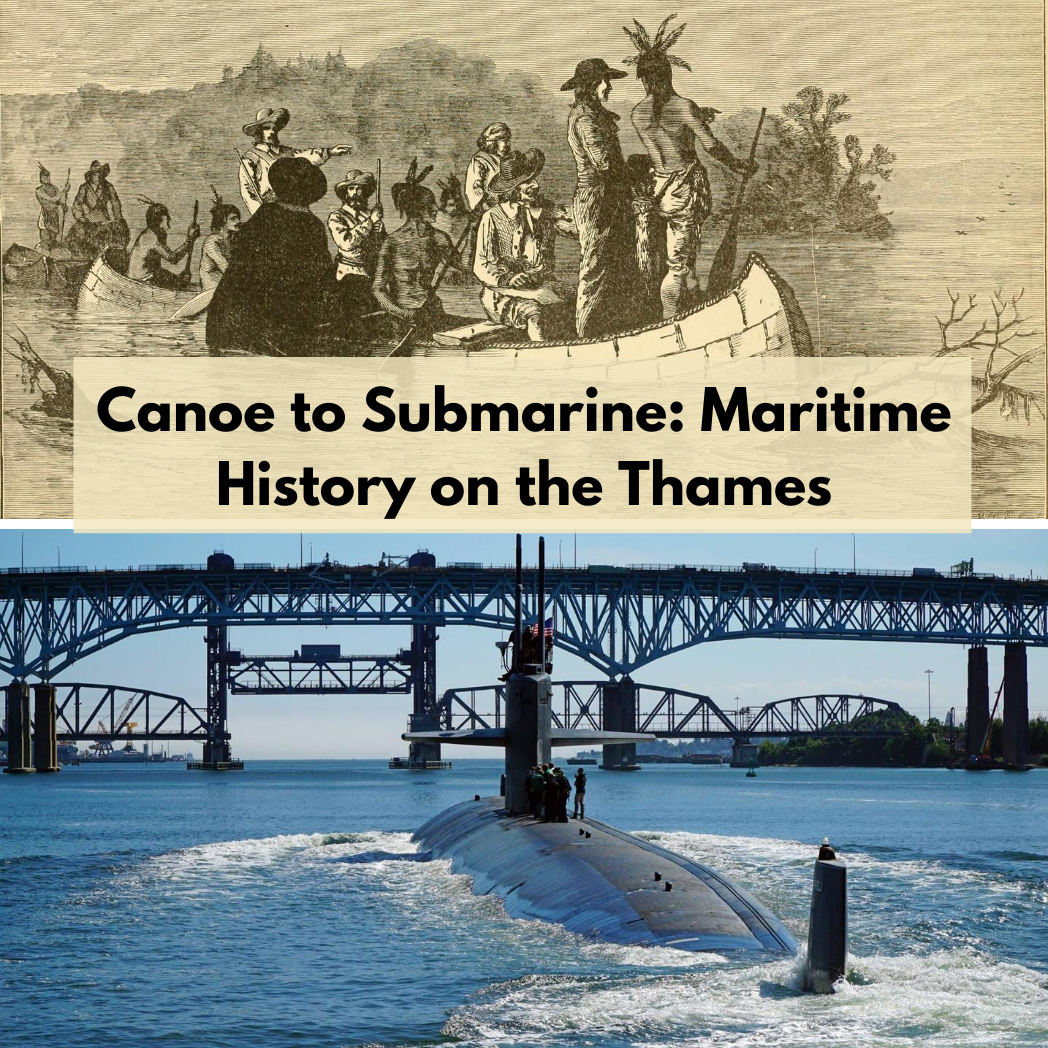 Canoe to Submarine: Maritime History on the Thames (Saturday, September 12 at 1 PM)