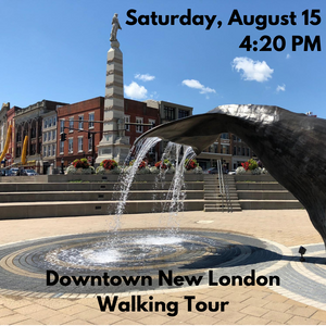 Downtown New London Walking Tour, Saturday, August 15 at 4:20 PM (Free to 2020 Water Taxi riders & season pass holders)