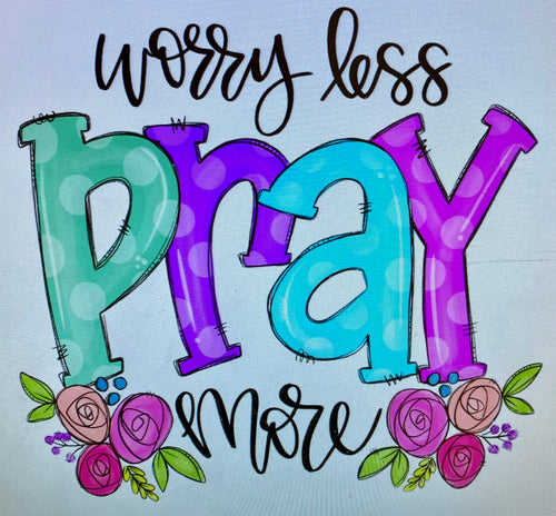 Worry Less Pray More Waterslide