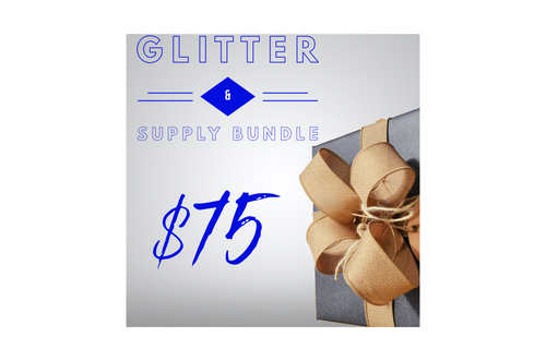$75 Glitter & Supply Bundle to treat yourself